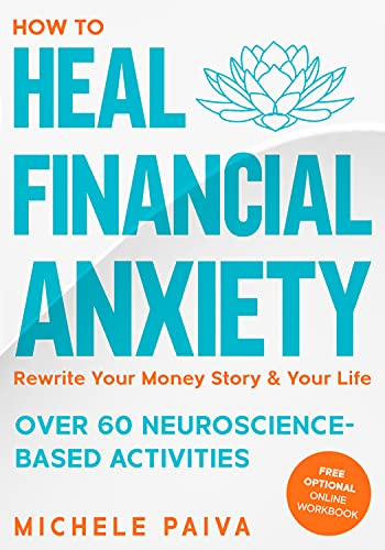 Heal Financial Anxiety by Michele Paiva